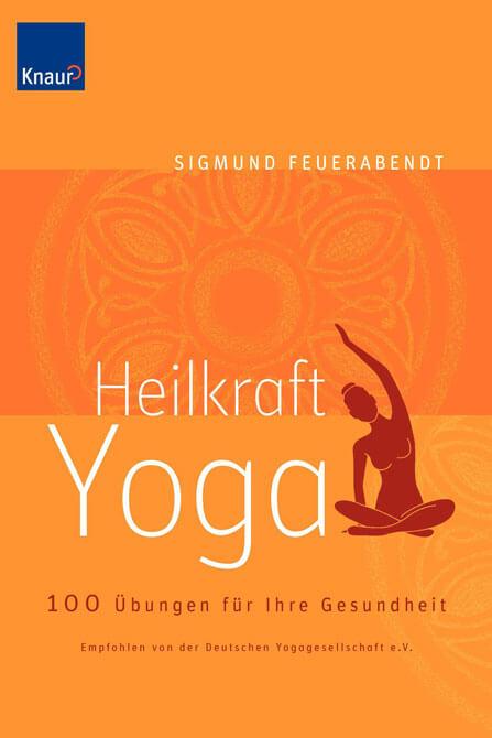Heilkraft Yoga von Sigmund Feuerabendt